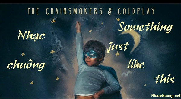 nhạc chuông Something Just Like This - The chainsmokers